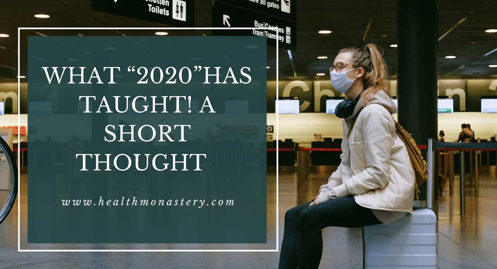 What 2020 has taught us @healthmonastery